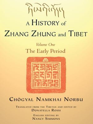 A History of Zhang Zhung and Tibet Volume One: The Early Periods