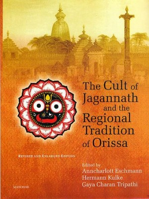 The Cult of Jagannath and the Regional Tradition of Orissa d