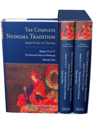 The Complete Nyingma Tradition from Sutra to Tantra, Books 15 to 17 The Essential Tantras of Mahayoga