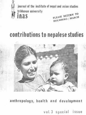 Contributions to Nepalese Studies Volume 3, Special Issue, June 1976 Anthropology, Health, and Development