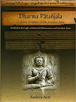 Dharma Patanjala: A Saiva Scripture from Ancient Java