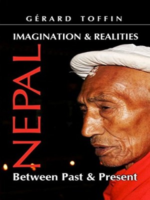 Nepal: Imagination and Realities Between Past and Present