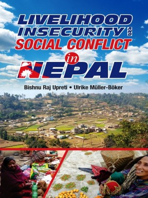 Livelihood, Insecurity, and Social Conflict in Nepal