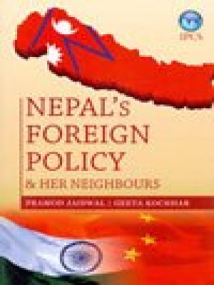 Nepal's Foreign Policy and Her Neighbours