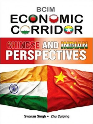 BCIM Economic Corridor: Chinese and Indian Perspectives