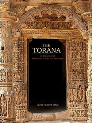 The Torana: In Indian and Southeast Asian Archietecture