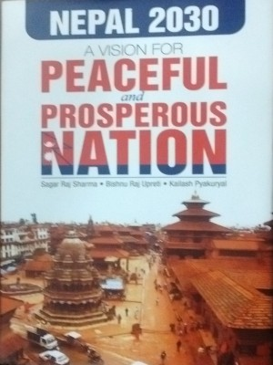 Nepal 2030: A Vision for Peaceful and Prosperous Nation