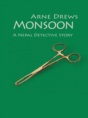 Monsoon: A Nepal Detective Story