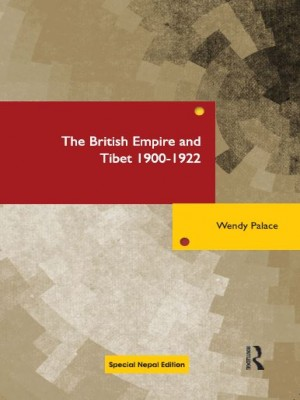 The British Empire and Tibet 1900 - 1922