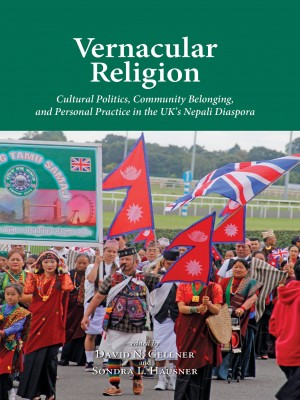 Vernacular Religion Cultural Politics, Community Belonging, and Personal Practice in the UK's Nepali Diaspora