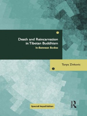 Death and Reincarnation in Tibetan Buddhism : In between bodies