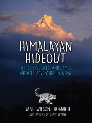 Himalayan Hideout: The Second Alex and James Wildlife Adventure in Nepal