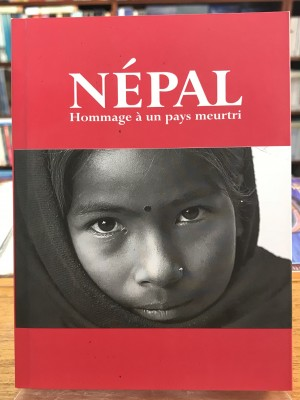 Nepal Hommage a un pays meurtri