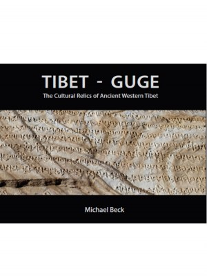 Tibet Guge: The Cultural Relics of Ancient Western Tibet