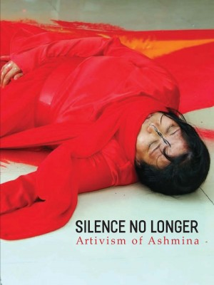 Silence No Longer : Artivism of Ashmina