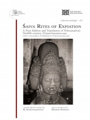 Saiva Rites of Expiation A First Edition and Translation of Trilocanasivas Twelfth century Prayascittasamuccaya