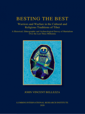 Besting the Best : Warriors and Warfare in the Cultural and Religious Traditions of Tibet