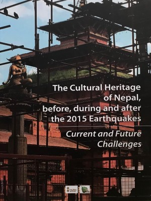 The Cultural Heritage of Nepal, before, during and after the 2015 Earthquakes : Current and Future Challenges