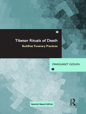 Tibetan Rituals of Death : Buddhist Funerary Practices