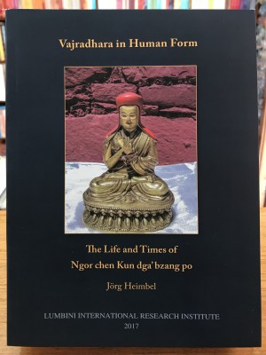 Vajradhara in Human Form: The Life and Times of Ngor chen Kun dga'bzang po