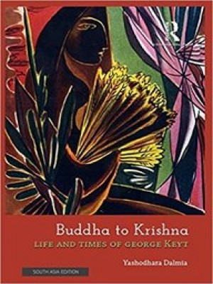 Buddha to Krishna: Life Times of George Keyt