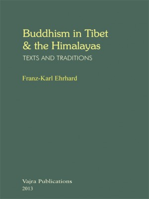 Buddhism in Tibet & the Himalayas: TEXTS AND TRADITIONS
