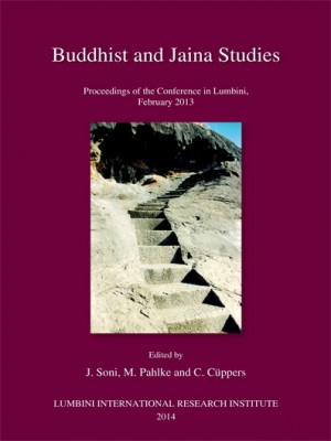 Buddhist and Jaina Studies: Proceedings of the Conference in Lumbini, February 2013