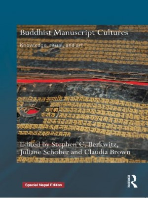 Buddhist Manuscript Cultures : Knowledge, Ritual, and Art