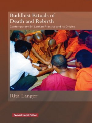 Buddhist Rituals of Death and Rebirth: Contemporary Sri Lankan Practice and its Origin