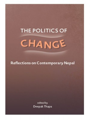 The Politics of Change Reflections on Contemporary Nepal