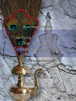 Clarifying The Meaning Of The Arga And Consecration Rituals