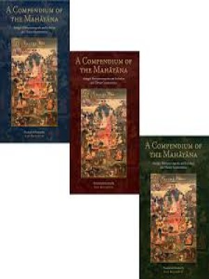 A Compendium of the Mahayana, Asangas Mahayanasamgraha and its Indian and Tibetan Commentaries