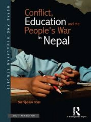 Conflict, Education and the People's War in Nepal
