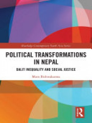 Political Transformations in Nepal Dalit Inequality and Social Justice