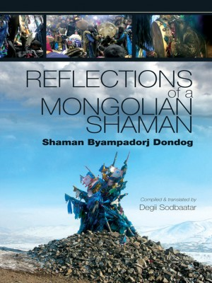 Reflections of a Mongolian Shaman
