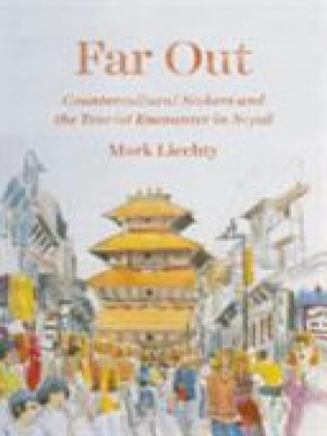 Far Out Countercultural Seekers and the Tourist Encounter in Nepal