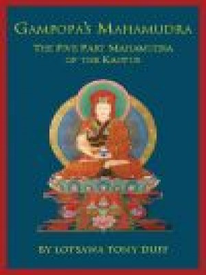 Gampopas Mahamudra The Five part Mahamudra of the Kagyus