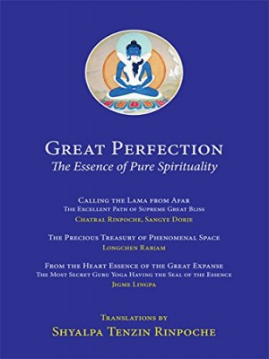 Great Perfection: The Essence of Pure Spirituality