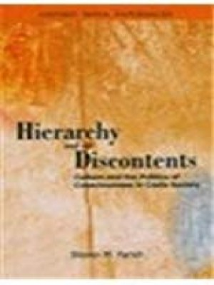 Hierarchy and its Discontents: Culture and the Politics of Consciousness in Caste Society