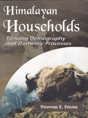 Himalayan Households: Tamang Demography and Domestic Processes