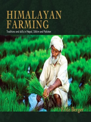 Himalayan Farming : Traditions and skills in Nepal, Sikkim, and Pakistan