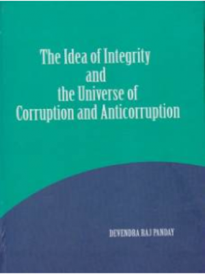 The Idea of Integrity and the Universe of Corruption and Anticorruption