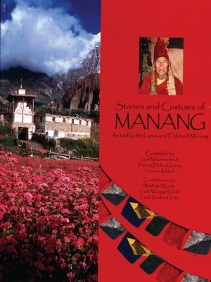 Stories and Customs of Manang: As Told by the Lamas and Elders of Manang