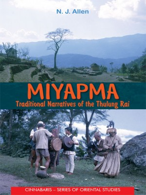 Miyapma: Traditional Narratives of the Thulung Rai
