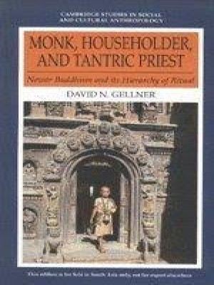 Monk, Householder, and Tantric Priest: Newar Buddhism and its Hierarchy of Ritual