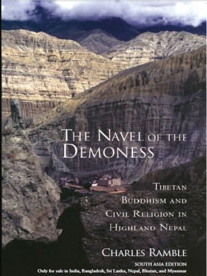 The Navel of the Demoness : Tibetan Buddhism and Civil Religion in Highland Nepal (Paperback South Asian Edition)