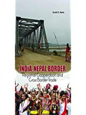 India-Nepal Border: Regional Cooperation and Cross Border Trade