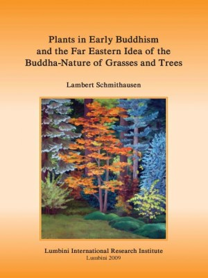 Plants in Early Buddhism and the Far Eastern Idea of the Buddha-Nature of Grasses and Trees
