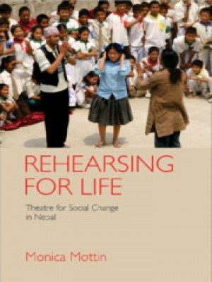Rehearsing For Life: Theatre for Social Change in Nepal