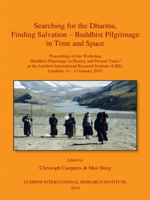 Searching for the Dharma, Finding Salvation - Buddhist Pilgrimage in Time and Space